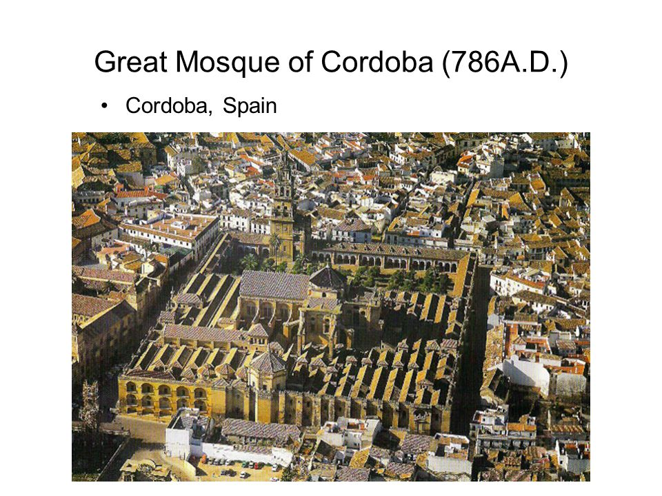 Great Mosque of Cordoba (786A.D.) Cordoba, Spain