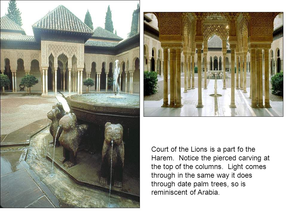Court of the Lions is a part fo the Harem. Notice the pierced carving at the top of the columns.