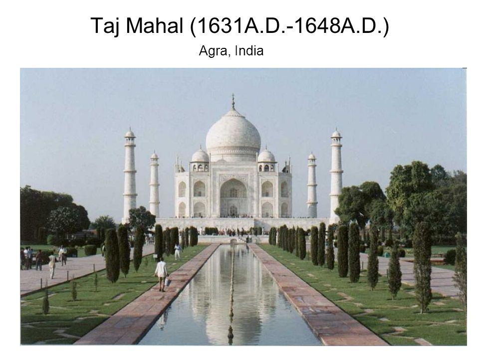 Taj Mahal (1631A.D.-1648A.D.) Agra, India