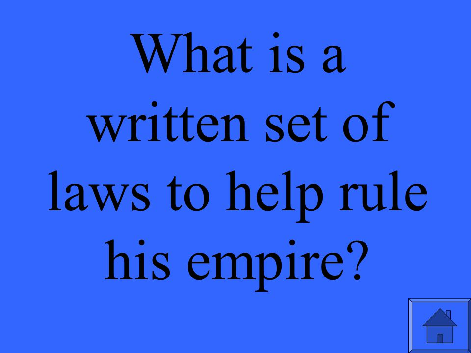 What is a written set of laws to help rule his empire