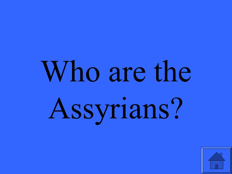 Who are the Assyrians