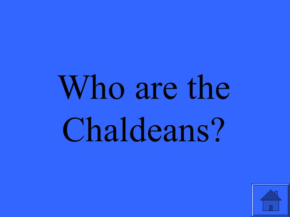 Who are the Chaldeans?