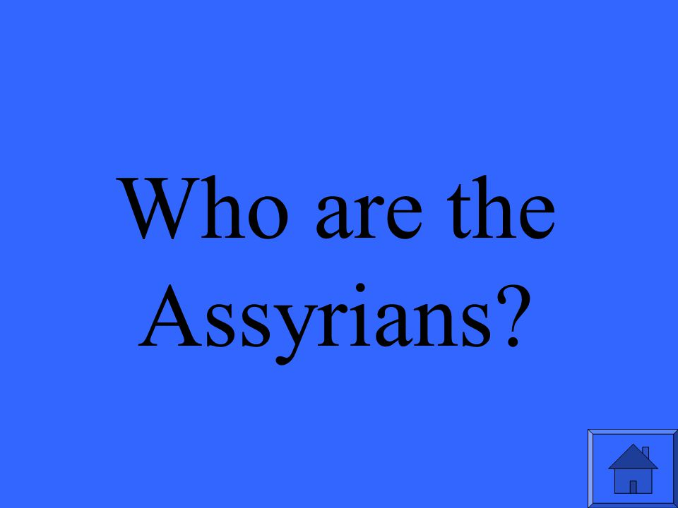 Who are the Assyrians?