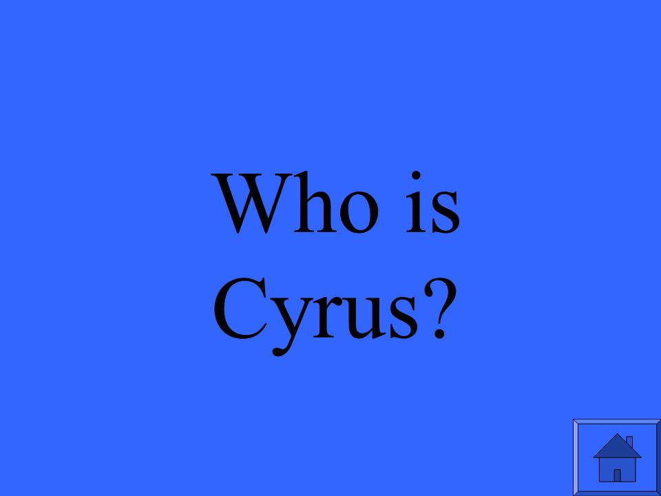 Who is Cyrus?