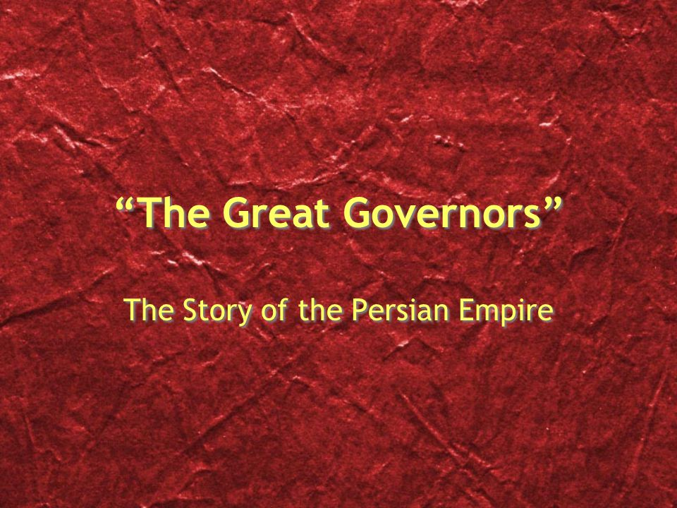 The Great Governors The Story of the Persian Empire