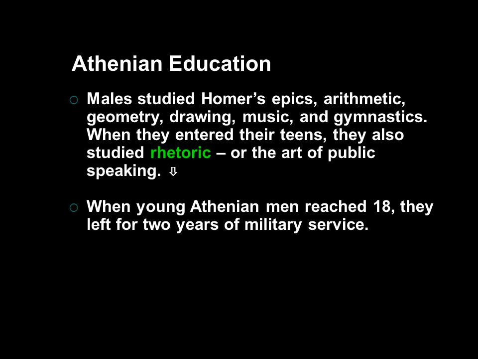  When young Athenian men reached 18, they left for two years of military service.