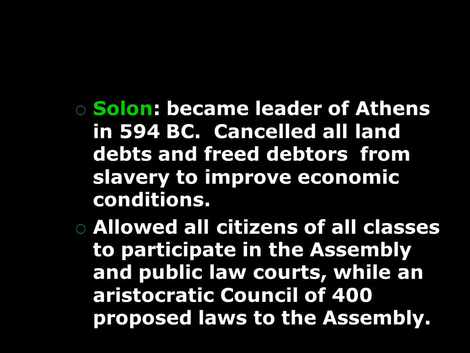  Solon: became leader of Athens in 594 BC.