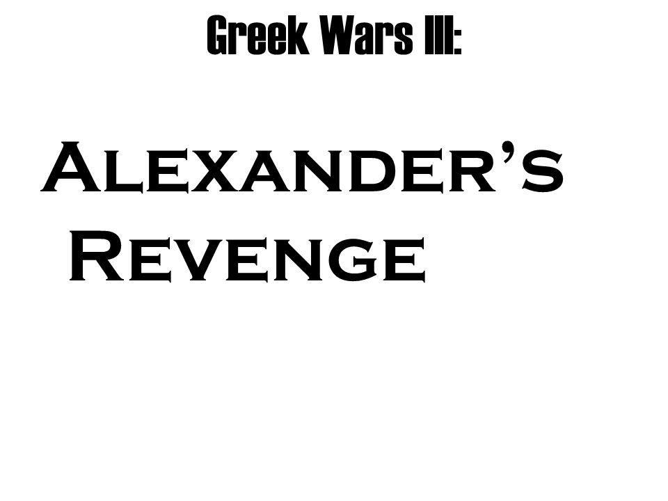 Greek Wars III: Alexander's Revenge