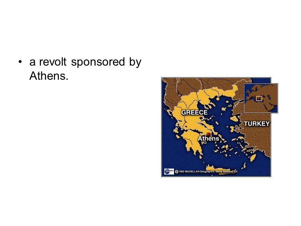 a revolt sponsored by Athens.