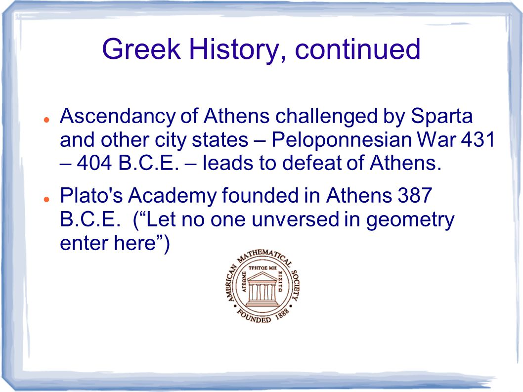 Greek History, Continued Sparta dominant until about 371 B.C.E.