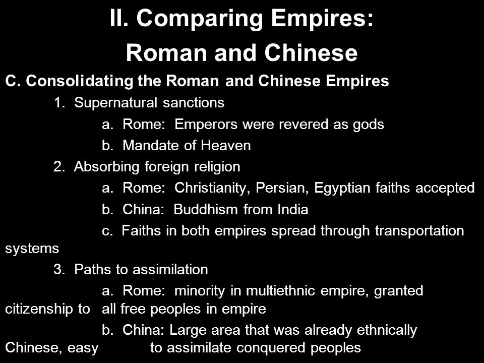 II.Comparing Empires: Roman and Chinese C. Consolidating the Roman and Chinese Empires 1.
