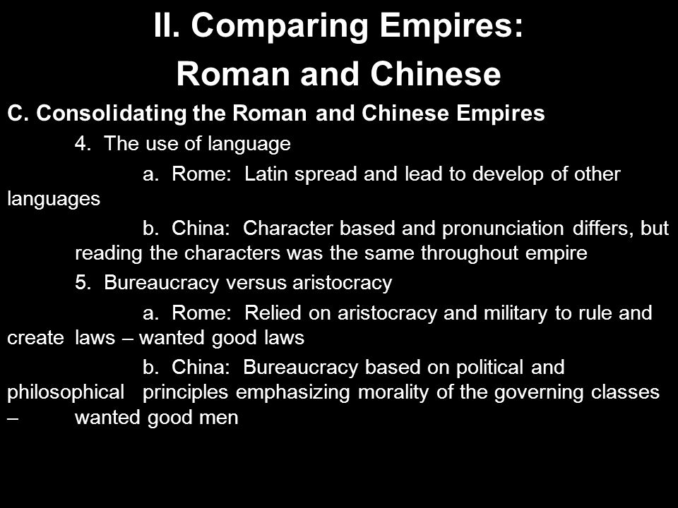 II.Comparing Empires: Roman and Chinese C. Consolidating the Roman and Chinese Empires 4.