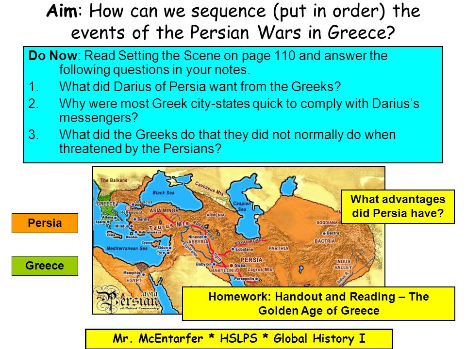 Aim: How can we sequence (put in order) the events of the Persian Wars in Greece? Do Now: Read Setting the Scene on page 110 and answer the following