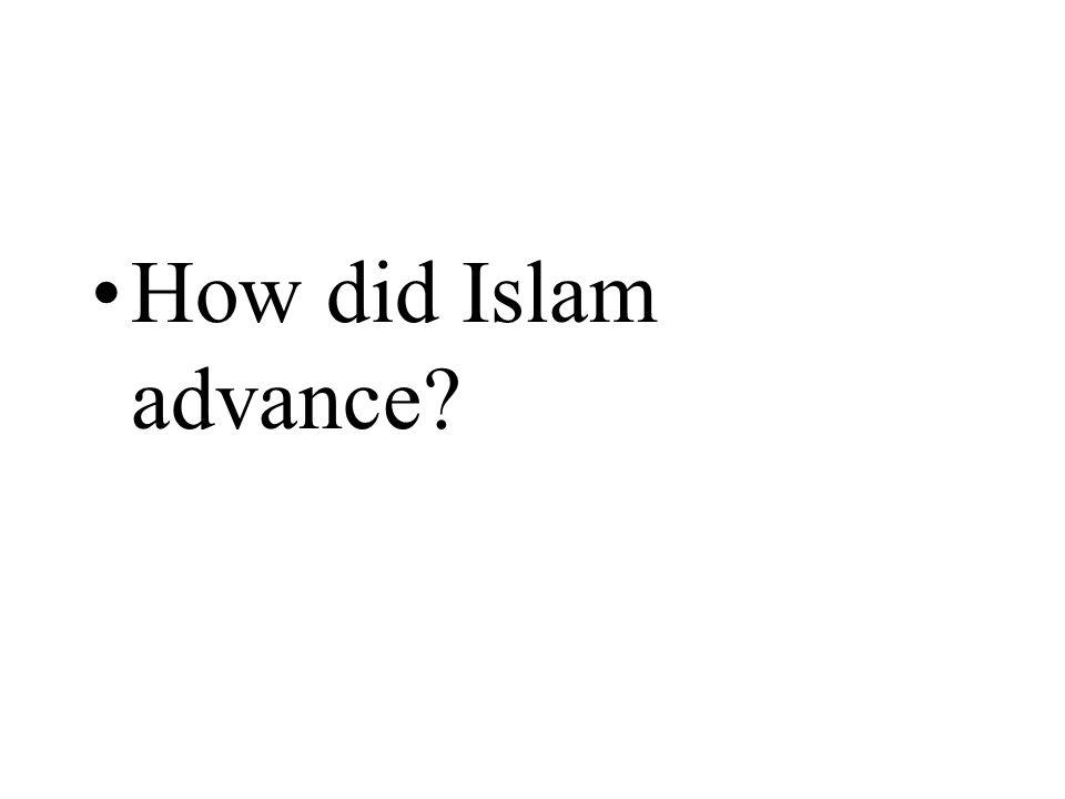 How did Islam advance?