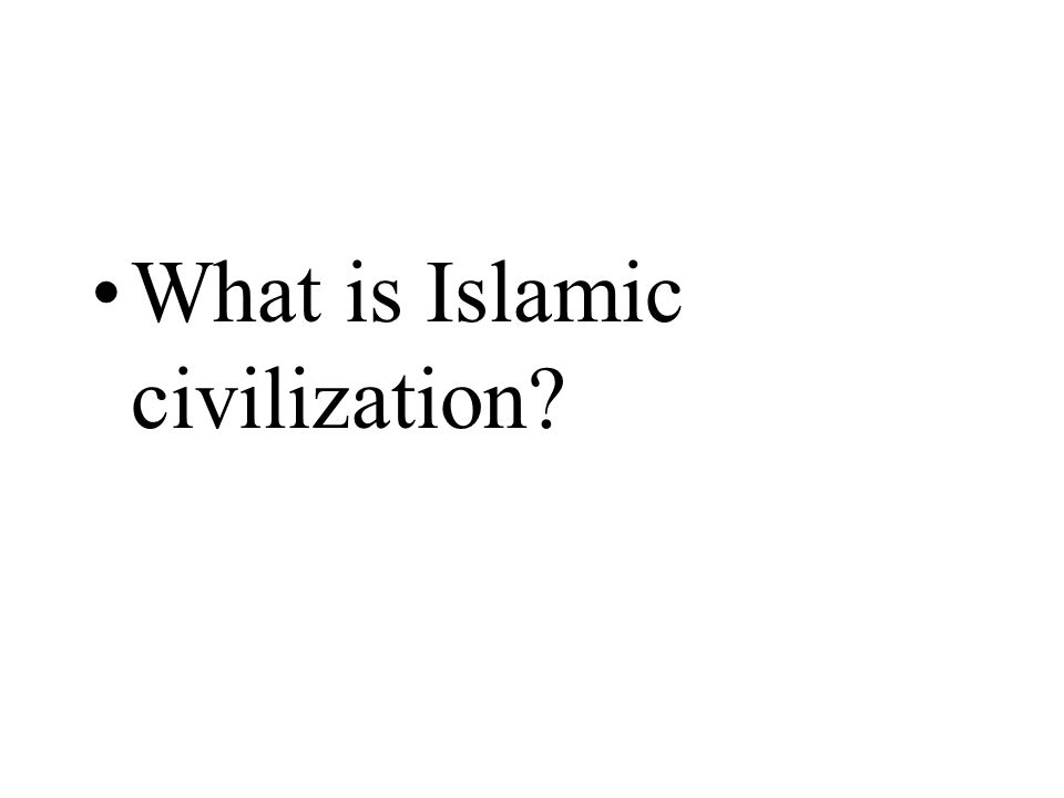 What is Islamic civilization