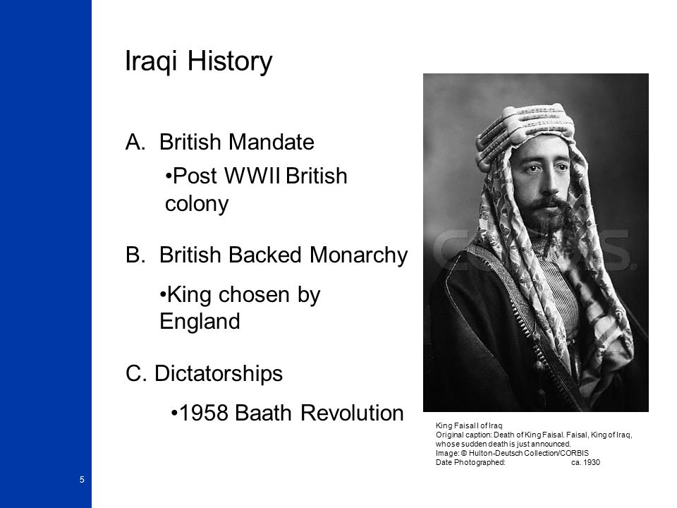 5 Iraqi History A. British Mandate B.