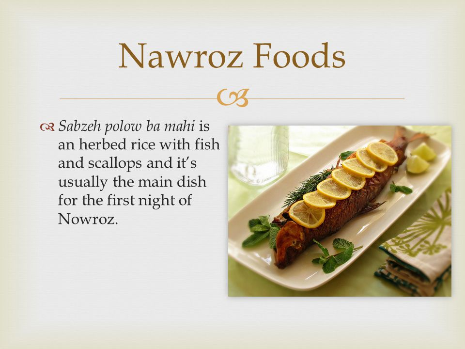  Nawroz Foods  Kuku-ye sebzeh is an herb omelet made with greens similar to the Italian frittatta.