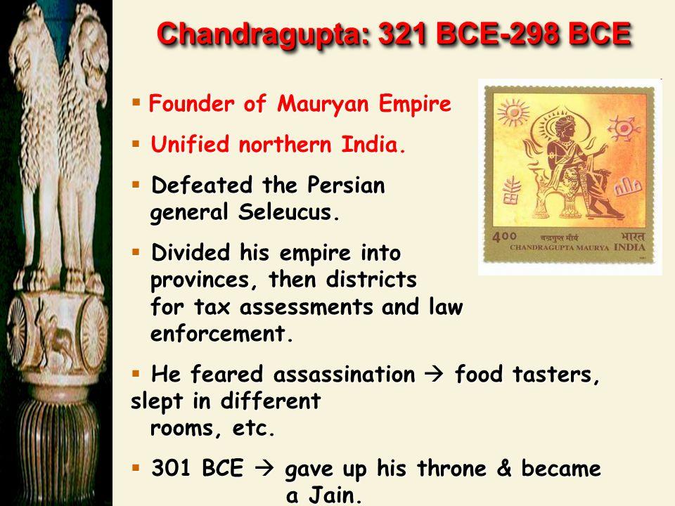 Kautilya (or Chanakya)  Chandragupta ' s advisor.