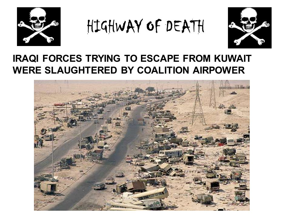 HIGHWAY OF DEATH IRAQI FORCES TRYING TO ESCAPE FROM KUWAIT WERE SLAUGHTERED BY COALITION AIRPOWER