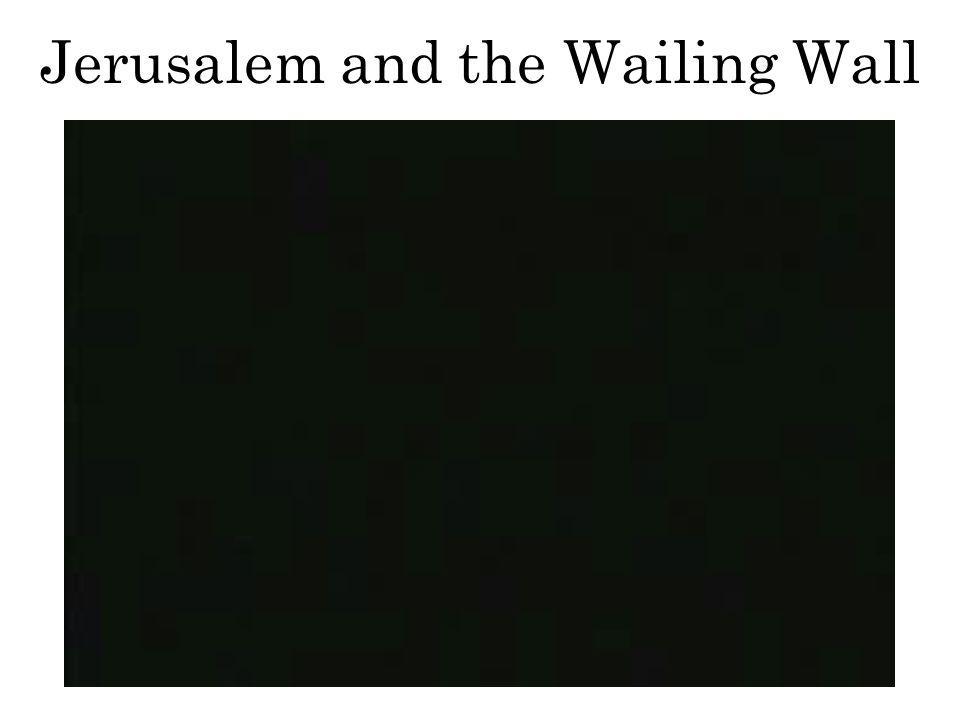 Jerusalem and the Wailing Wall