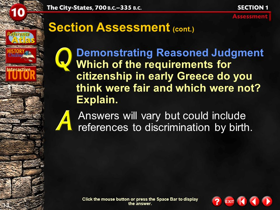 12 Section 1-Assessment 2 Section Assessment (cont.) What rights and duties did Greek citizens have? rights–they could own property, hold public offic