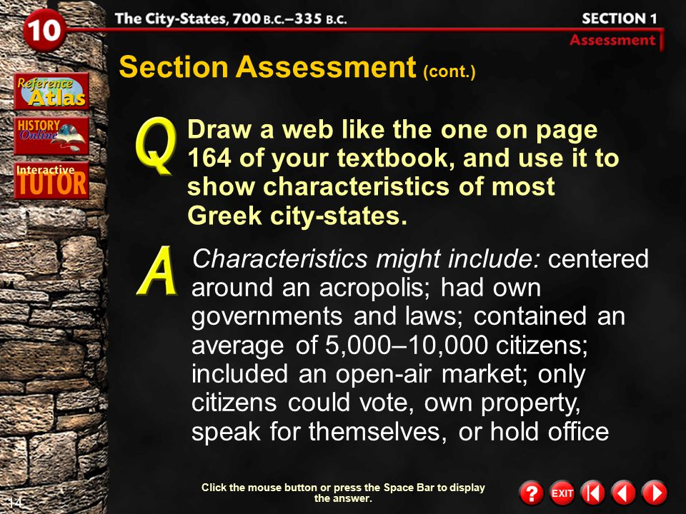 13 Section 1-Assessment 3 Section Assessment (cont.) Demonstrating Reasoned Judgment Which of the requirements for citizenship in early Greece do you