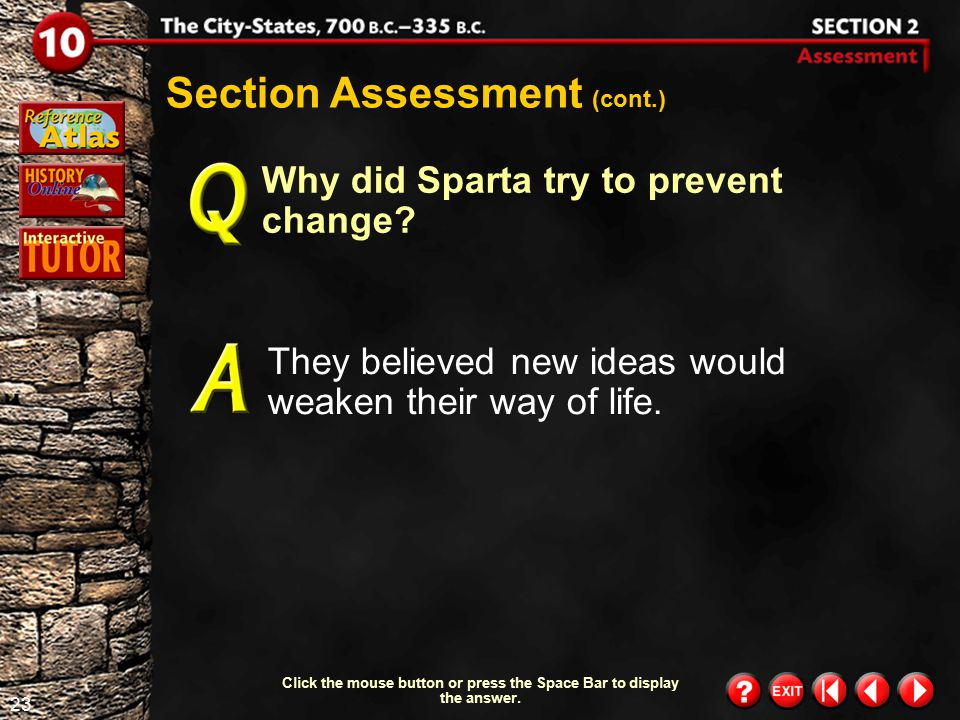 22 Section 2-Assessment 1 Section Assessment How did the lifestyles of Spartan women differ from other Greek women? Spartan women had more freedom, mi