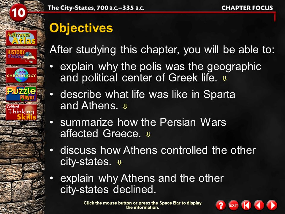 3 Chapter Focus 1 Overview Click the mouse button or press the Space Bar to display the information. Chapter 10 discusses Greek city-states, particula