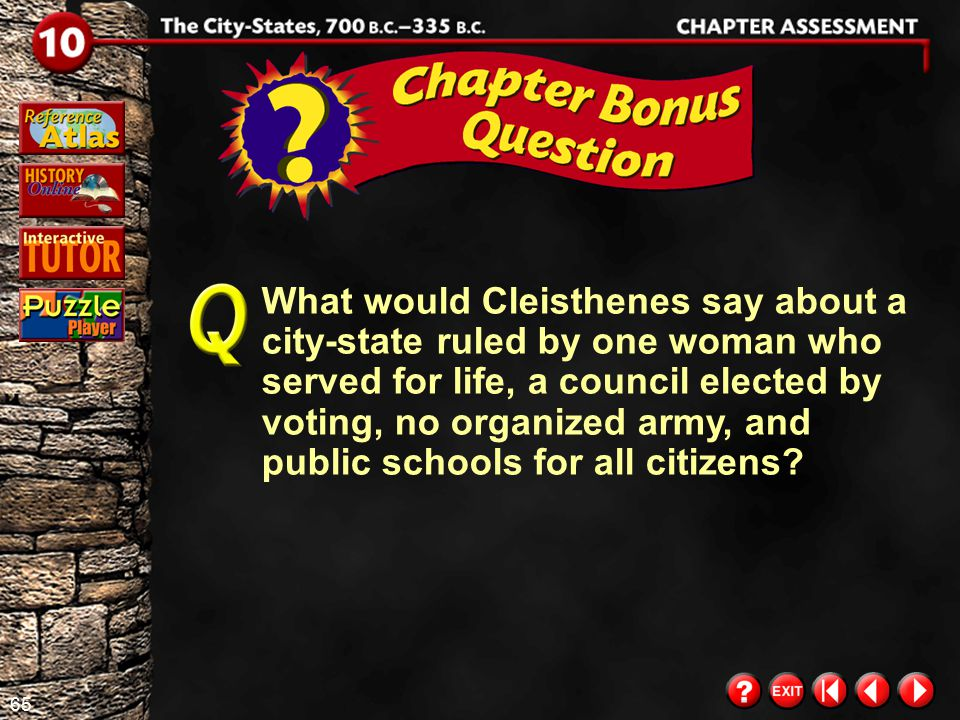 64 Chapter Assessment 11 Place Note the location of the Greek city- states on the map on page 173. Why do you think these city-states developed in the
