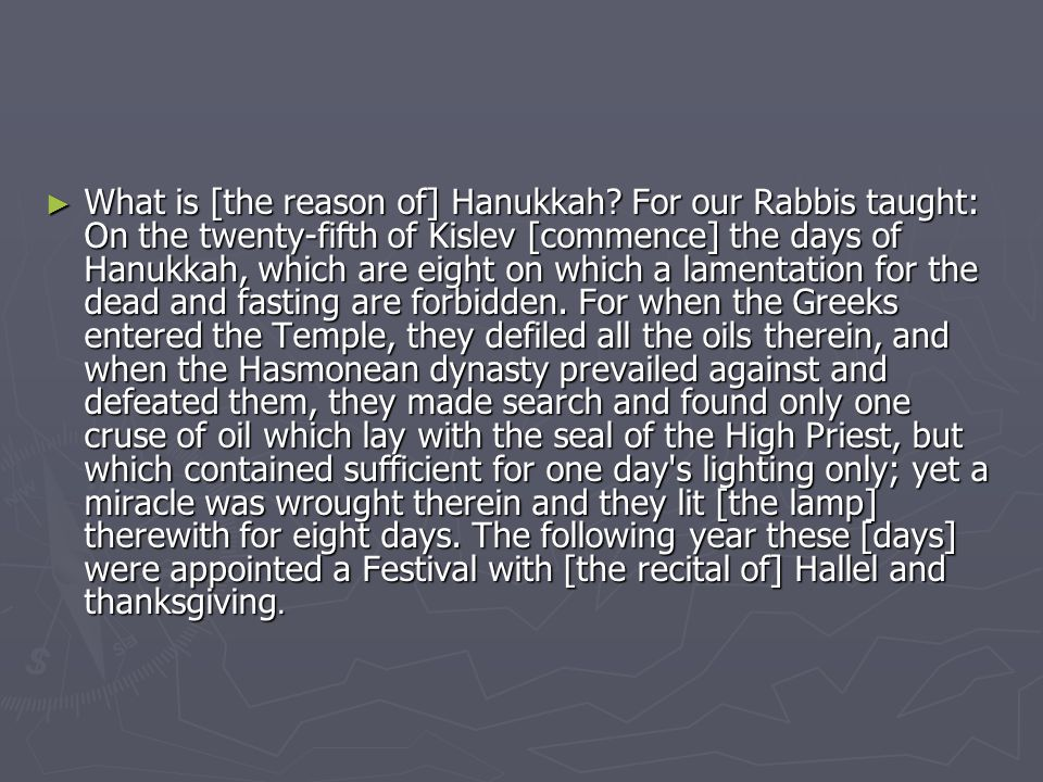 ► What is [the reason of] Hanukkah.
