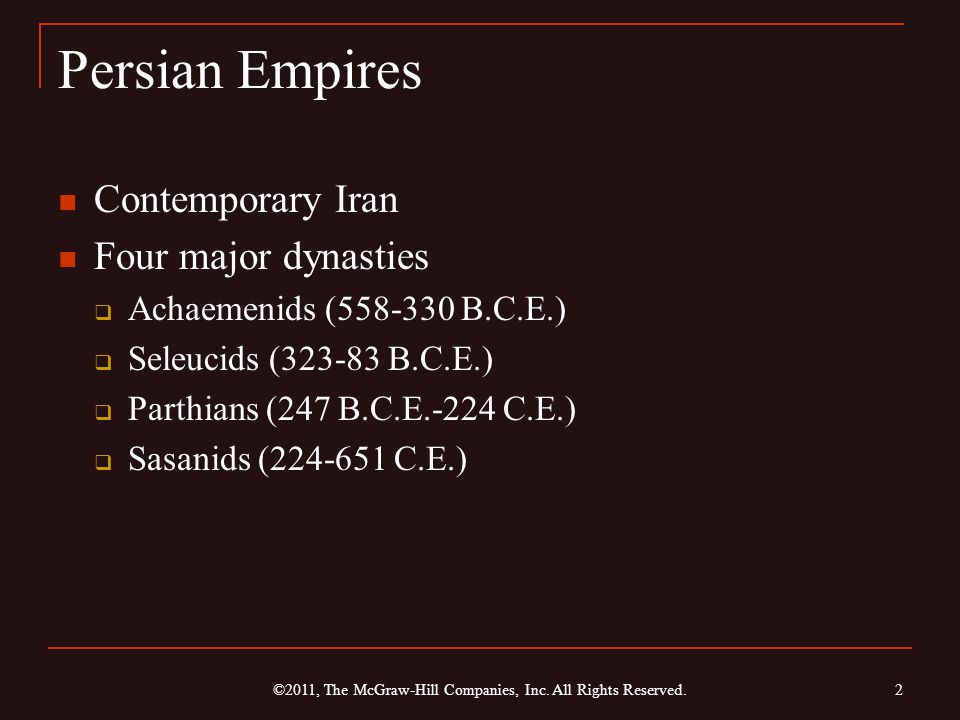 Achaemenid Empire (558-330 B.C.E.) Migration of Medes and Persians from central Asia, before 1000 B.C.E.