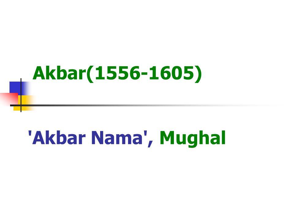 Akbar(1556-1605) Akbar Nama , Mughal