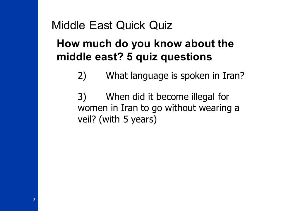 4 Middle East Quick Quiz How much do you know about the middle east.