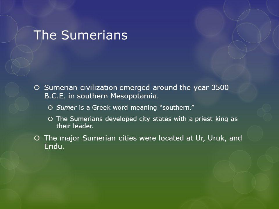Sumerian Accomplishments  The Sumerians developed several key advancements.