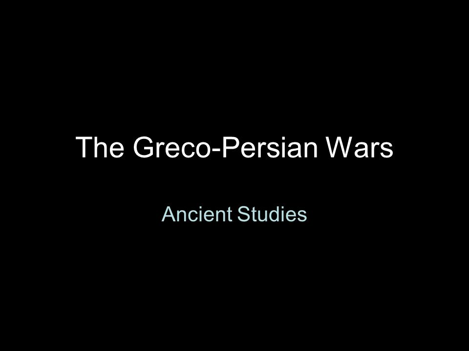 The Greco-Persian Wars Ancient Studies