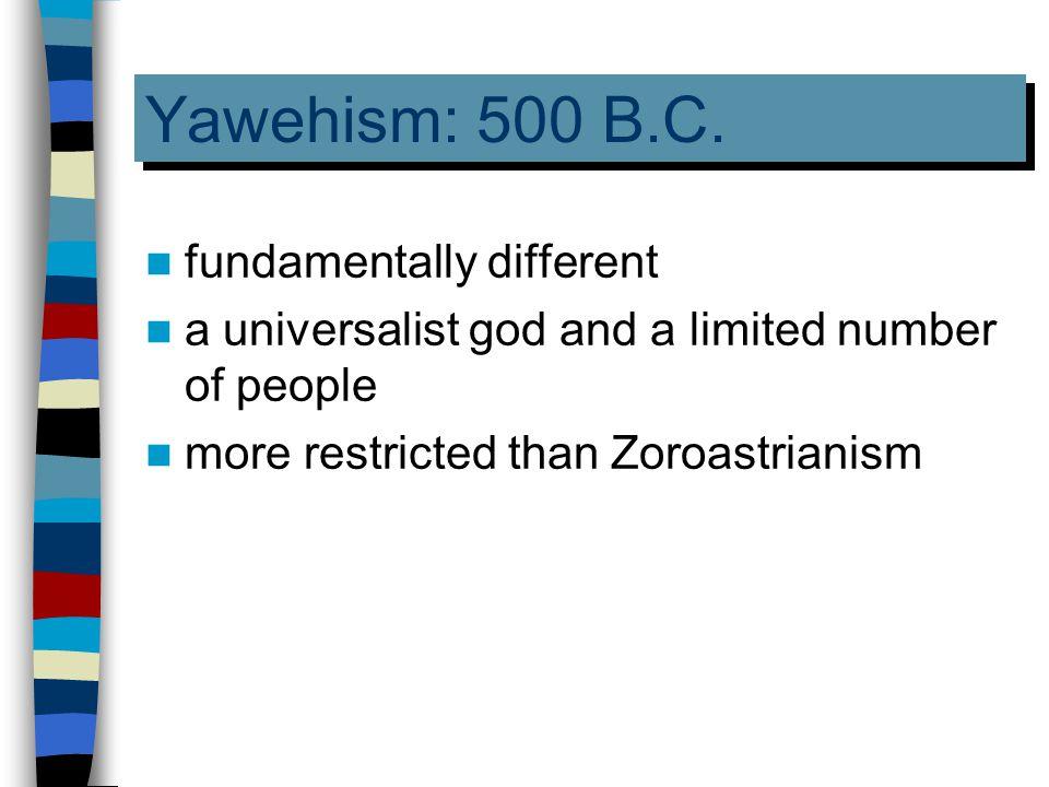 Yawehism: 500 B.C.