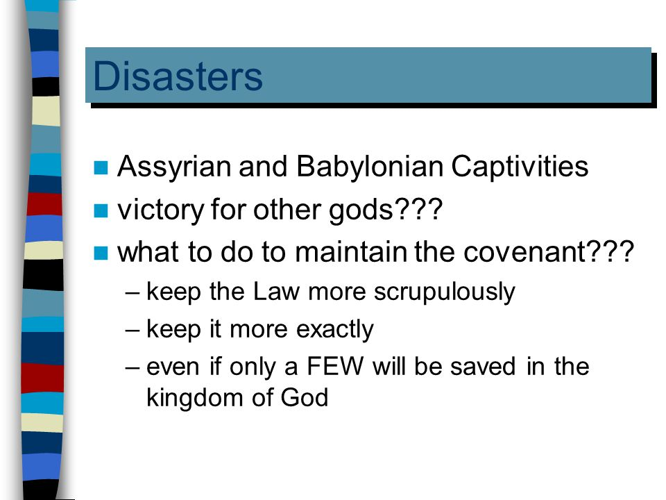 Disasters Assyrian and Babylonian Captivities victory for other gods .