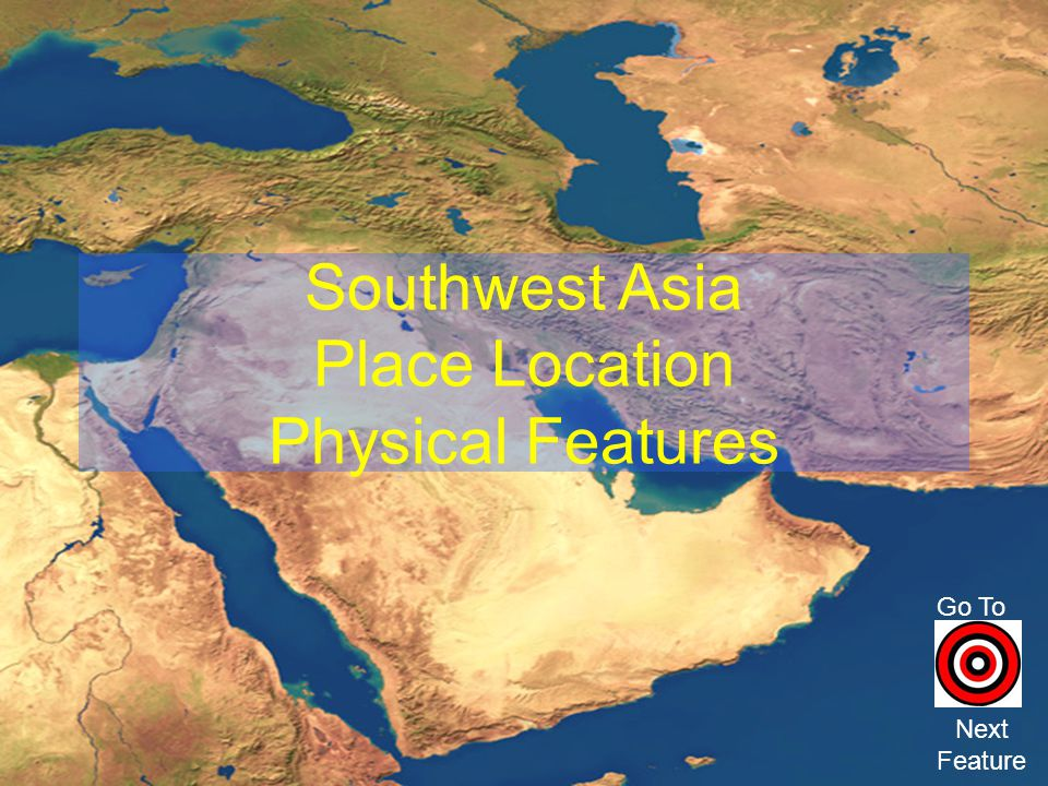 Southwest Asia Place Location Physical Features Go To Next Feature