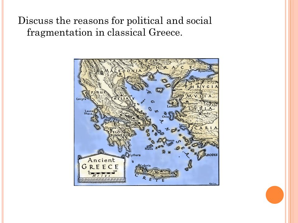 Discuss the reasons for political and social fragmentation in classical Greece.