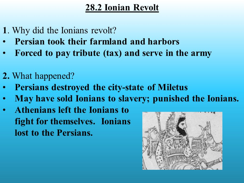 28.2 Ionian Revolt 1. Why did the Ionians revolt.