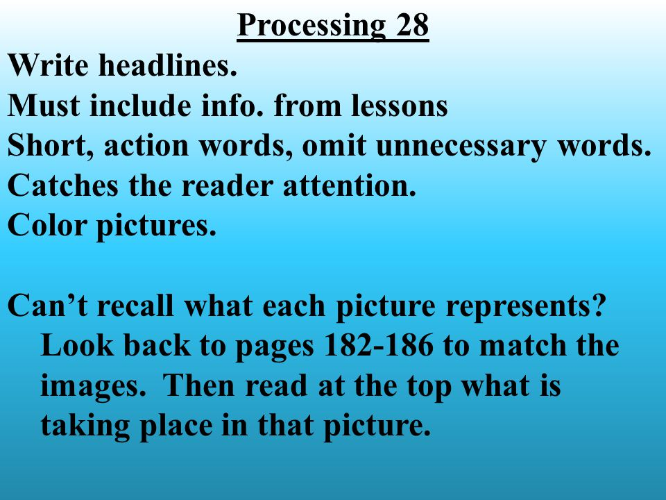 Processing 28 Write headlines. Must include info.