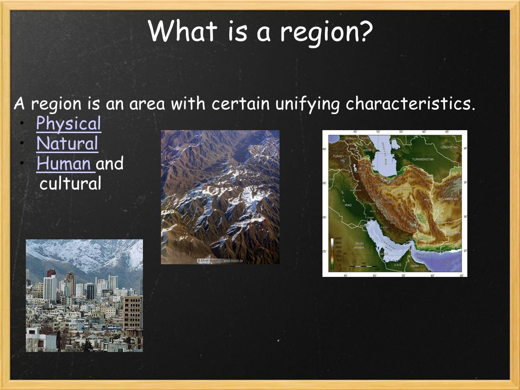 What is a region. A region is an area with certain unifying characteristics.