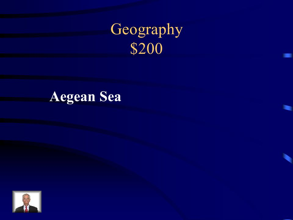 Geography $200 Sea that separated Greece & Asia Minor.
