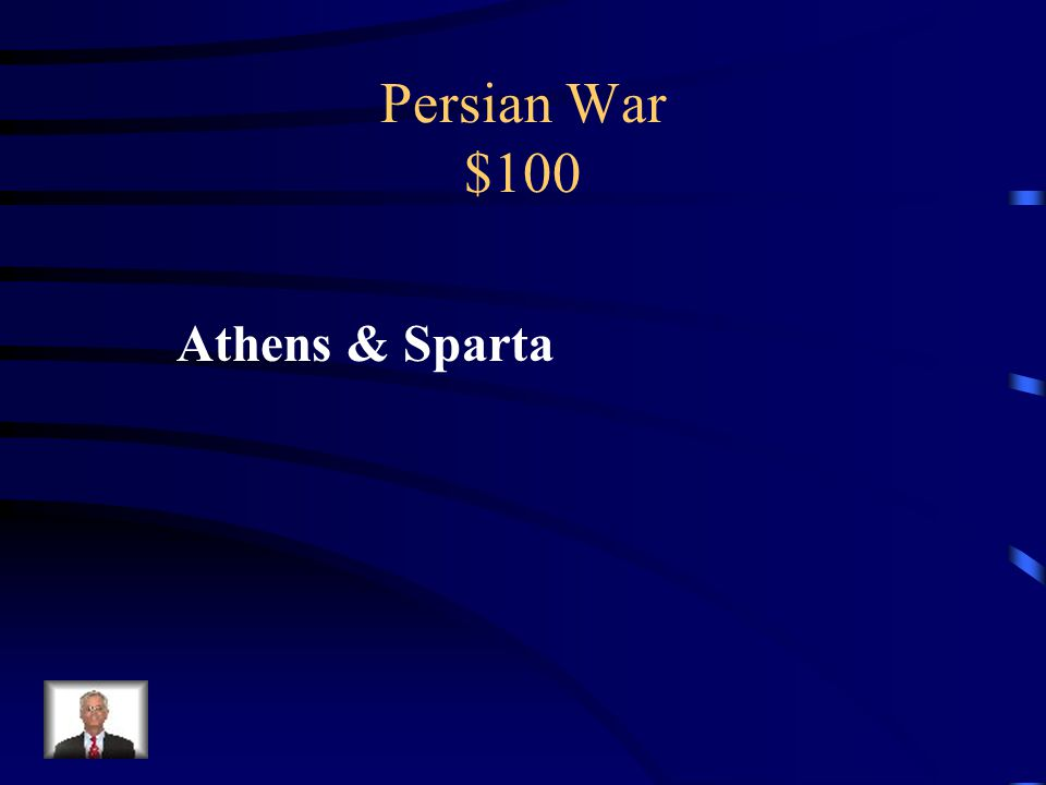 Persian War $100 Which two major rival city-states joined forces to fight the Persians