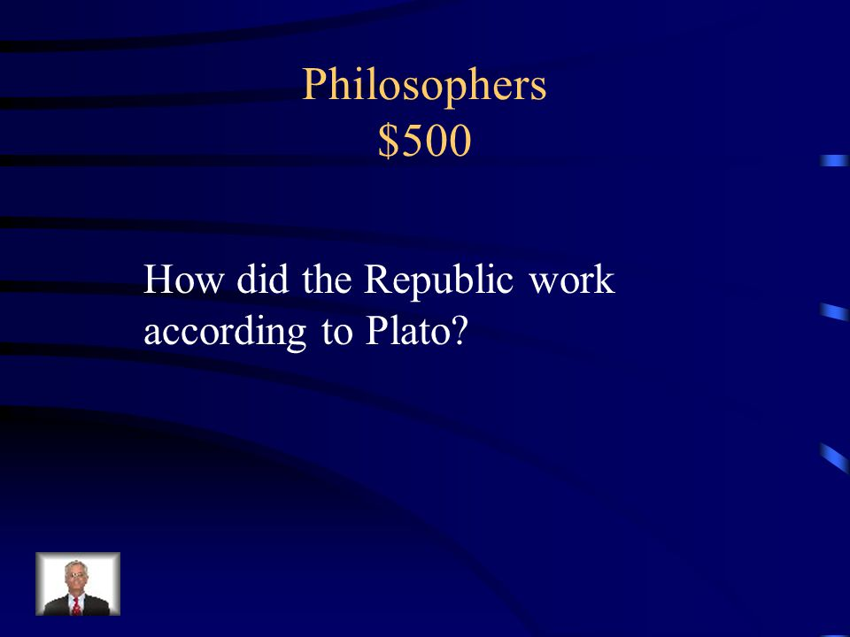 Philosophers $400 Every truth comes logically from another truth Developed scientific method Believed matter existed in four elements: air, fire, earth, and water