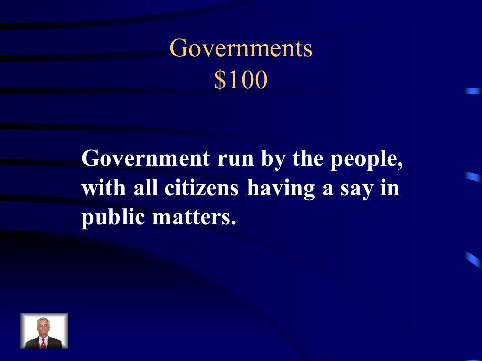 Governments $100 Define Democracy.