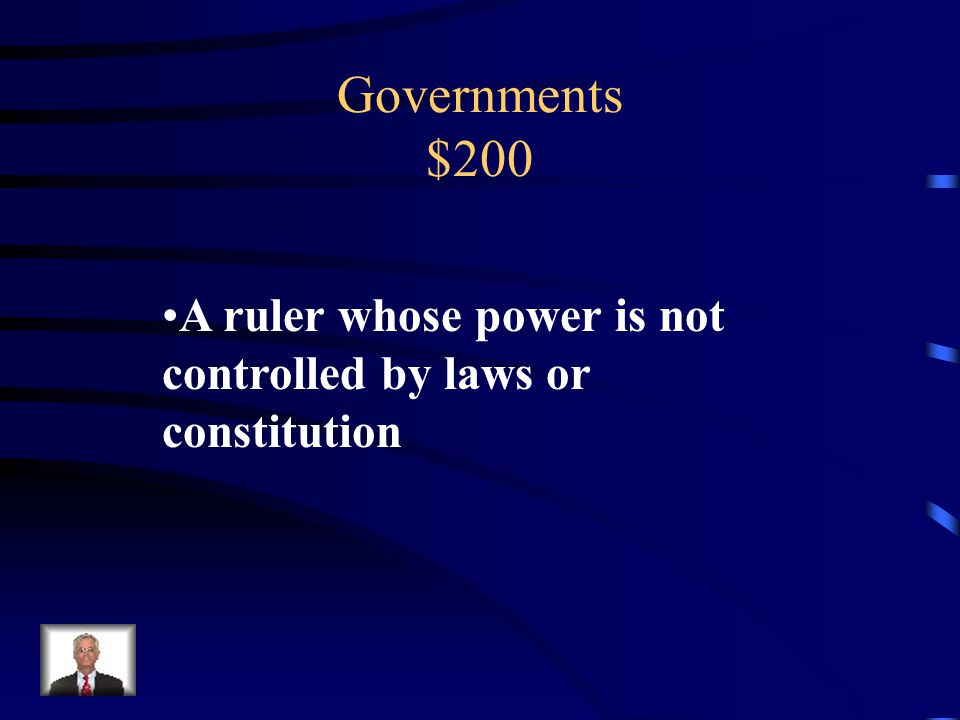Governments $200 What is a tyrant?