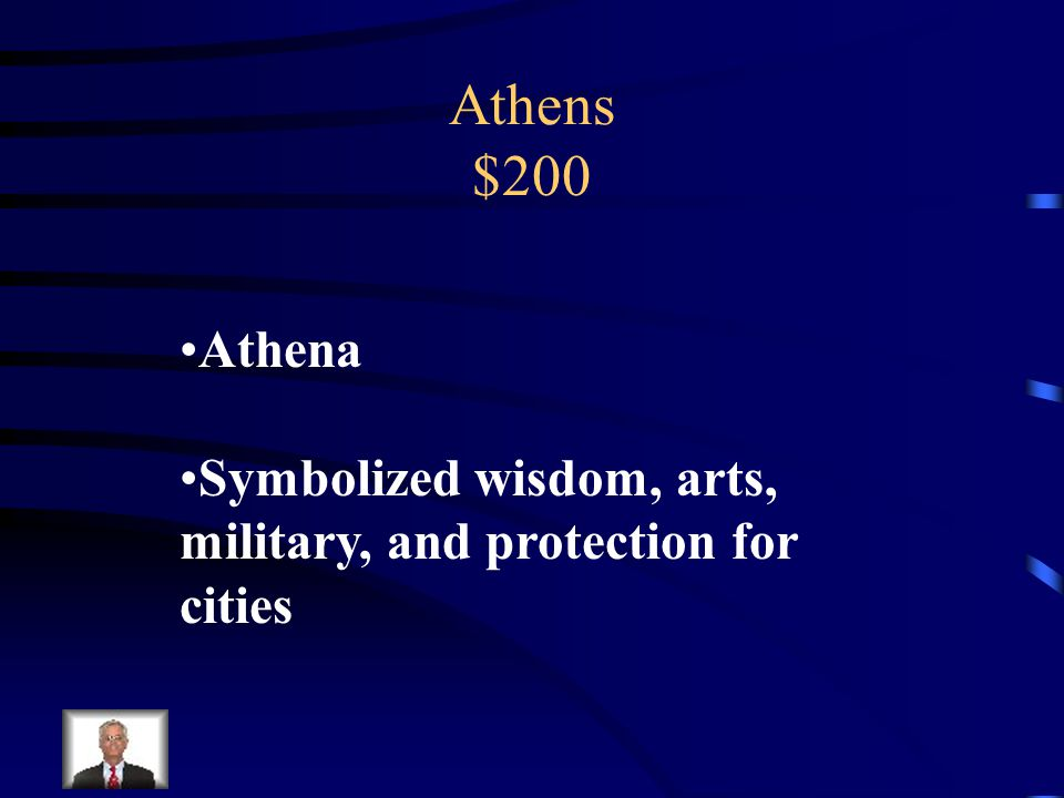 Athens $200 Name Athens' main deity and what that deity symbolized.