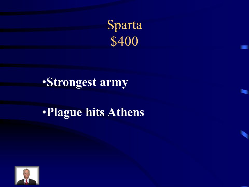 Sparta $400 What were some causes for Sparta's victory in the Peloponnesian War?