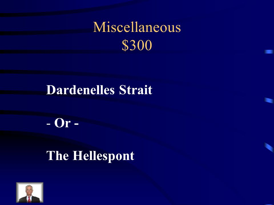 Miscellaneous $300 What is the name of the narrow strait that separates Europe from Asia
